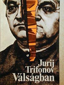 Jurij Trifonov - Válságban [antikvár]
