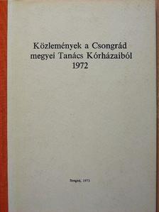 Dr. Berényi Imre - Közlemények a Csongrád megyei Tanács Kórházaiból 1972 [antikvár]