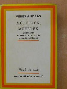 Veres András - Mű, érték, műérték [antikvár]