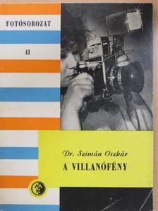 Dr. Szimán Oszkár - A villanófény [antikvár]