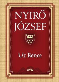 NYÍRŐ JÓZSEF - Uz Bence [antikvár]