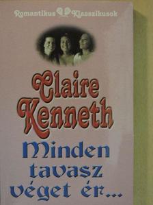 Claire Kenneth - Minden tavasz véget ér... [antikvár]