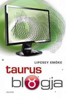 Lipcsey Emőke - Taurus blogja [eKönyv: epub, mobi]