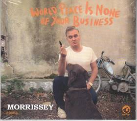 WORLD PEACE IS NONE OF YOUR BUSINESS CD MORRISSEY