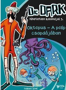 Fabian Lenk - Oktopus - A polip csapdájában