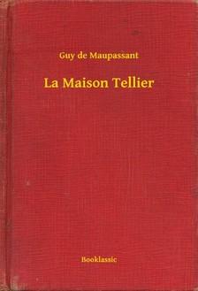 Guy de Maupassant - La Maison Tellier [eKönyv: epub, mobi]