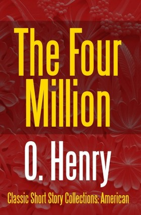 O. HENRY - The Four Million [eKönyv: epub, mobi]