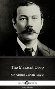 Delphi Classics Sir Arthur Conan Doyle, - The Maracot Deep by Sir Arthur Conan Doyle (Illustrated) [eKönyv: epub, mobi]