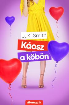 J.K. Smith - Káosz a köbön