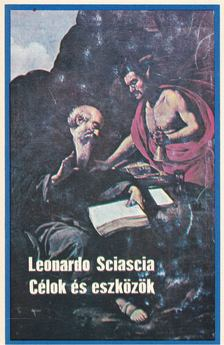 Sciascia, Leonardo - Célok és eszközök [antikvár]