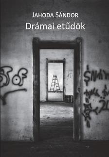 Jahoda Sándor - Drámai etűdök