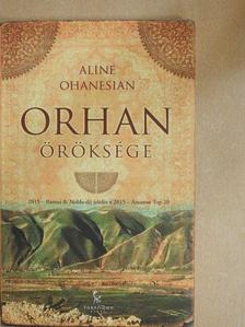 Aline Ohanesian - Orhan öröksége [antikvár]