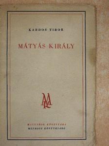 Kardos Tibor - Mátyás király [antikvár]