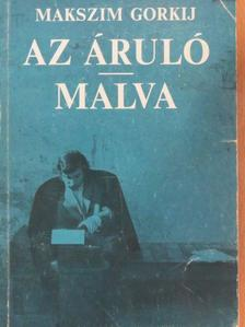 Makszim Gorkij - Az áruló/Malva [antikvár]