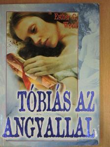 Esther G. Wood - Tóbiás az angyallal [antikvár]