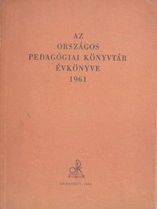 Barta Józsefné - Az Országos Pedagógiai Könyvtár évkönyve 1961 [antikvár]