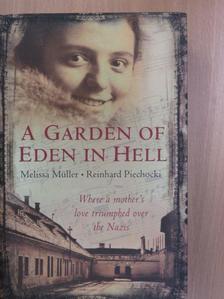 Melissa Müller - A Garden of Eden in Hell [antikvár]