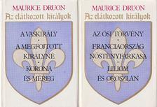 Maurice Druon - Az elátkozott királyok I-II. [antikvár]