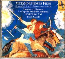 DES PRÉS, DE MORALES, NARVÁEZ - METAMORPHOSES FIDEI CD SAVALL, FIGUERAS, HESPÉRION XXI