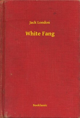 Jack London - White Fang [eKönyv: epub, mobi]