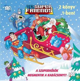 Ismeretlen - DC Szuperbarátok - A Szuperbarátok megmentik a Karácsonyt!