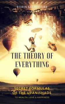 Sacredfire Robin - The Theory of Everything [eKönyv: epub, mobi]