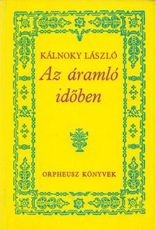 Kálnoky László - Az áramló időben [antikvár]