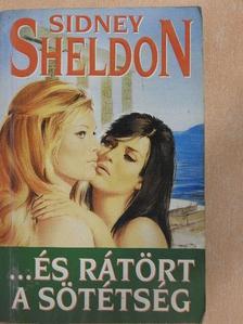 Sidney Sheldon - ...és rátört a sötétség [antikvár]