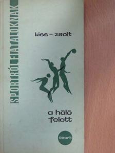 Kiss László - A háló felett [antikvár]