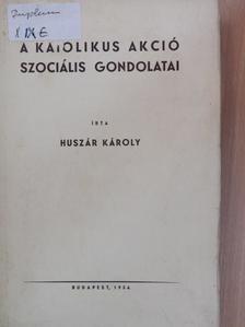 Huszár Károly - A katolikus akció szociális gondolatai [antikvár]