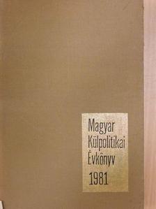 Aczél György - Magyar Külpolitikai Évkönyv 1981. [antikvár]