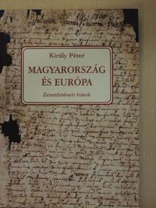 Király Péter - Magyarország és Európa [antikvár]