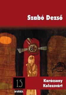 SZABÓ DEZSŐ - KARÁCSONY KOLOZSVÁRT - ARANYRÖG KÖNYVTÁR 15.