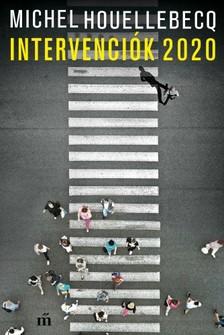 Michel Houellebecq - Intervenciók 2020 [eKönyv: epub, mobi]