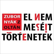 Zubornyák Zoltán - El nem mesélt történetek [eKönyv: pdf]