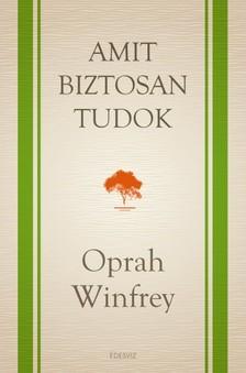 Oprah Winfrey - Amit biztosan tudok [eKönyv: epub, mobi]