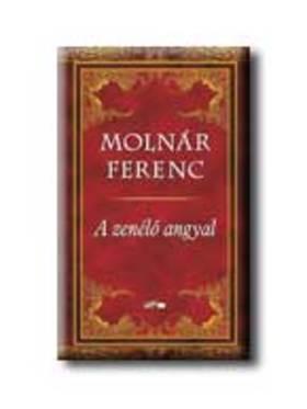 MOLNÁR FERENC - A zenélő angyal