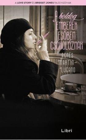 Agnes Martin-Lugand - A boldog emberek esőben csókolóznak