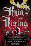 Leigh Bardugo - Ruin and Rising - Pusztulás és felemelkedés (Grisha trilógia 3.)