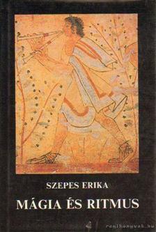Szepes Erika - Mágia és ritmus [antikvár]