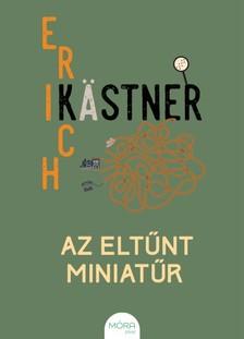 Erich Kästner - Az eltűnt miniatűr [eKönyv: epub, mobi]