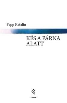 Papp Katalin - Kés a párna alatt [eKönyv: epub, mobi]