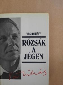 Váci Mihály - Rózsák a jégen [antikvár]