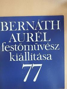 Bernáth Aurél - Bernáth Aurél festőművész kiállítása 77 [antikvár]