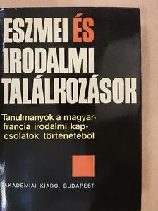 Eckhardt Sándor - Eszmei és irodalmi találkozások [antikvár]