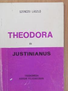 Szenczei László - Theodora és Justinianus [antikvár]