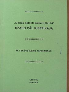 """M. Takács Lajos - """"A sírás nélküli emberi életért"""" [antikvár]"""