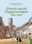 Catherine Hore - Francia utazók Magyarországon 1818-1910 [eKönyv: epub, mobi]