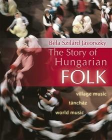 Jávorszky Béla Szilárd - The Story of Hungarian Folk [eKönyv: epub, mobi]