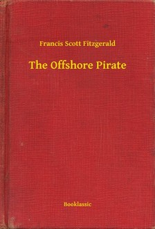 F. Scott Fitzgerald - The Offshore Pirate [eKönyv: epub, mobi]